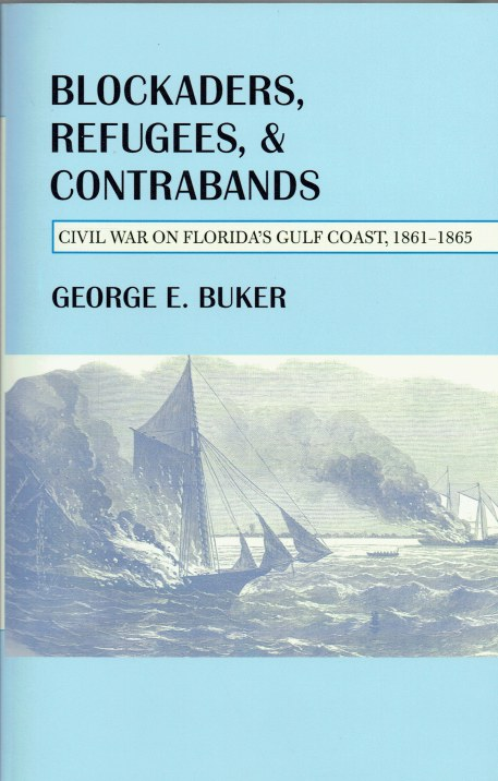 Image for BLOCKADERS, REFUGEES, & CONTRABANDS : CIVIL WAR ON FLORIDA'S GULF COAST, 1861-1865