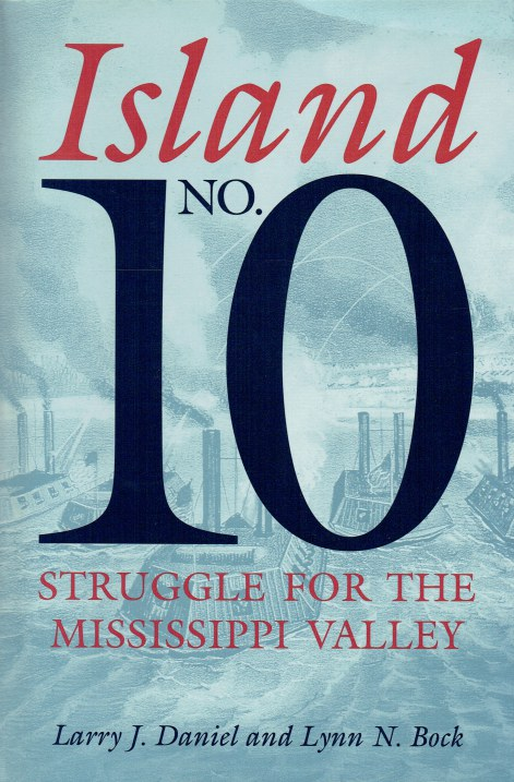 Image for ISLAND NO.10 : STRUGGLE FOR THE MISSISSIPPI VALLEY