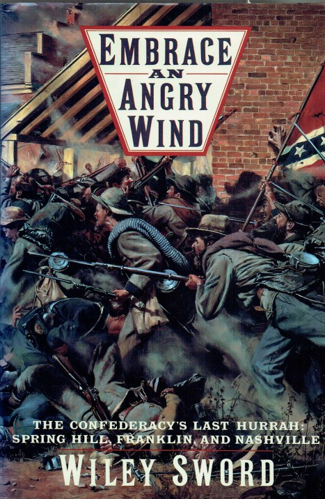 Image for EMBRACE AN ANGRY WIND : THE CONFEDERACY'S LAST HURRAH: SPRING HILL, FRANKLIN, AND NASHVILLE