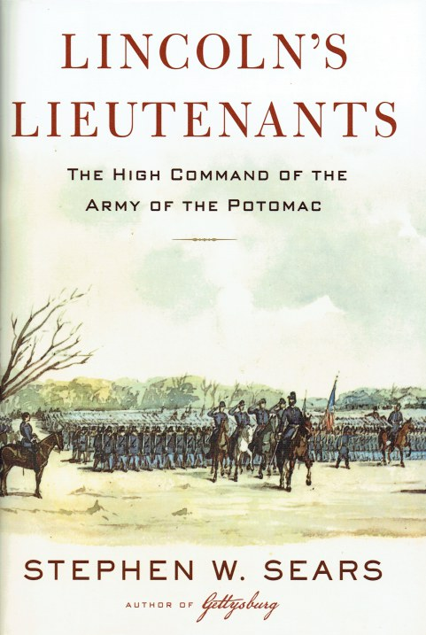 Image for LINCOLN'S LIEUTENANTS : THE HIGH COMMAND OF THE ARMY OF THE POTOMAC