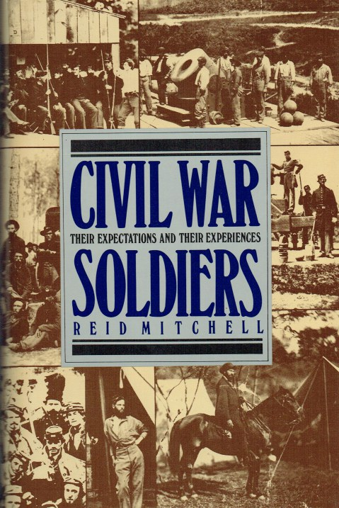 Image for CIVIL WAR SOLDIERS : THEIR EXPECTATIONS AND THEIR EXPERIENCES