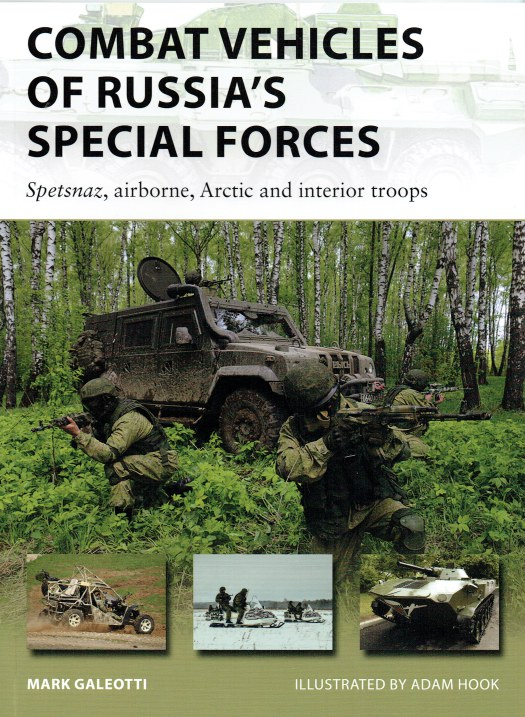 Image for COMBAT VEHICLES OF RUSSIA'S SPECIAL FORCES : SPETSNAZ, AIRBORNE, ARCTIC AND INTERIOR TROOPS