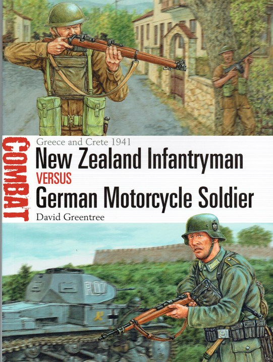 Image for NEW ZEALAND INFANTRYMAN VERSUS GERMAN MOTORCYCLE SOLDIER : GREECE AND CRETE 1941