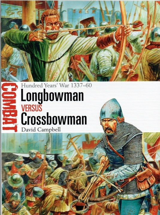 Image for LONGBOWMAN VERSUS CROSSBOWMAN : HUNDRED YEARS' WAR 1337-60