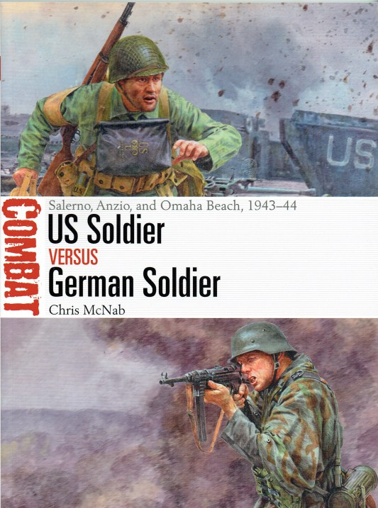 Image for US SOLDIER VERSUS GERMAN SOLDIER : SALERNO, ANZIO, AND OMAHA BEACH, 1943-44