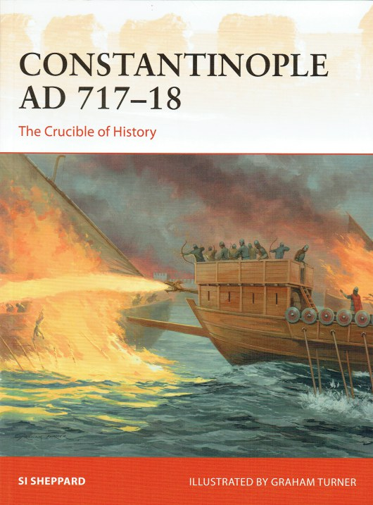 Image for CONSTANTINOPLE AD 717-18 : THE CRUCIBLE OF HISTORY