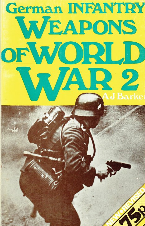 Image for GERMAN INFANTRY WEAPONS OF WORLD WAR II (REVISED EDITION)