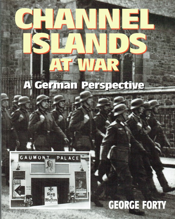 Image for CHANNEL ISLANDS AT WAR : A GERMAN PERSPECTIVE