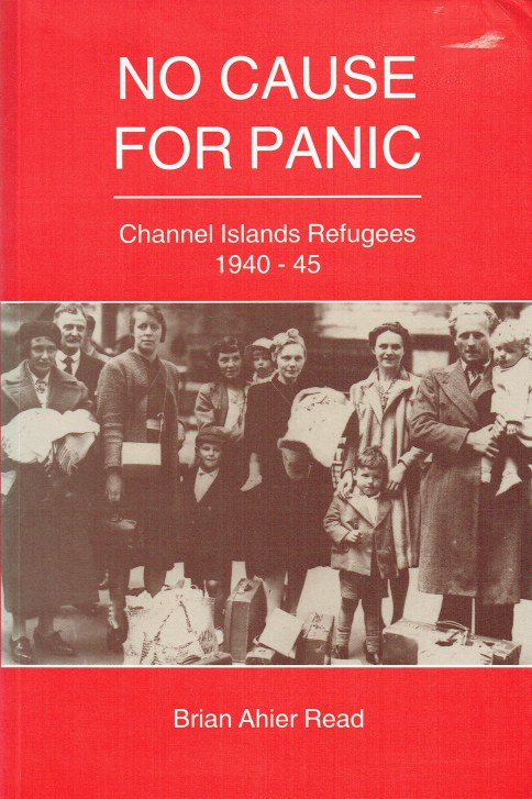 Image for NO CAUSE FOR PANIC : CHANNEL ISLANDS REFUGEES 1940-45