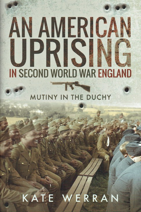 Image for AN AMERICAN UPRISING IN SECOND WORLD WAR ENGLAND : MUTINY IN THE DUCHY