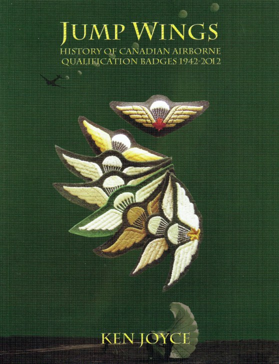 Image for JUMP WINGS : HISTORY OF CANADIAN AIRBORNE QUALIFICATION BADGES 1942 - 2012