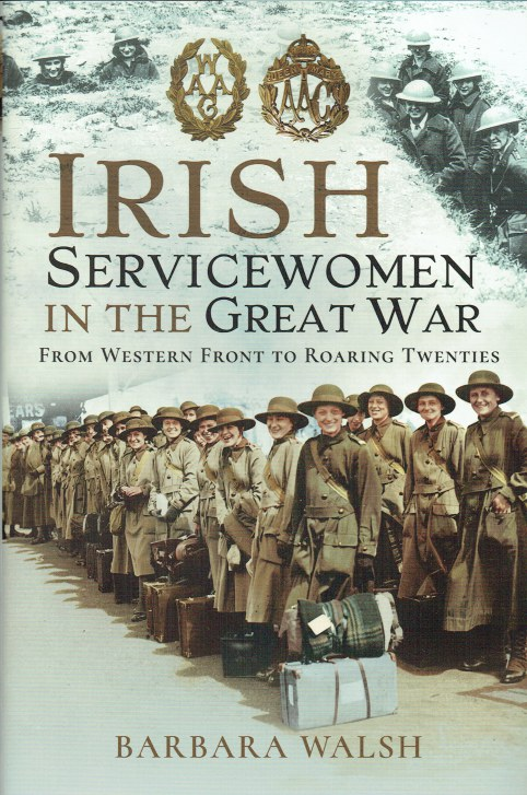 Image for IRISH SERVICEWOMEN IN THE GREAT WAR : FROM WESTERN FRONT TO ROARING TWENTIES