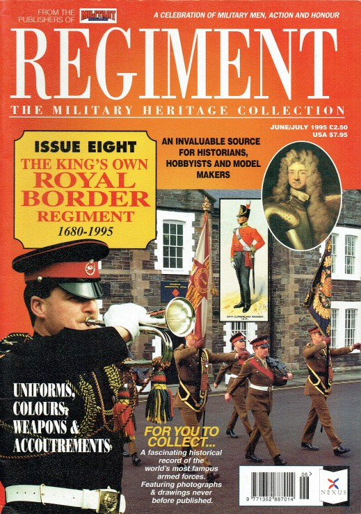 Image for REGIMENT: ISSUE EIGHT - THE KING'S OWN ROYAL BORDER REGIMENT 1680-1995