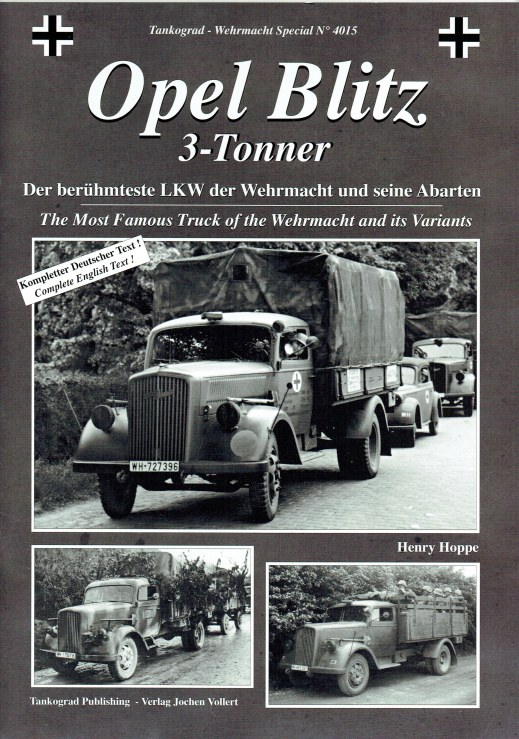 Image for OPEL BLITZ 3-TONNER: THE MOST FAMOUS TRUCK OF THE WEHRMACHT AND ITS VARIANTS (FIRST EDITION)