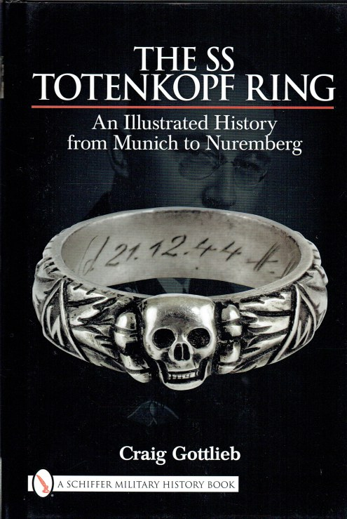 Image for THE SS TOTENKOPF RING : AN ILLUSTRATED HISTORY FROM MUNICH TO NUREMBERG