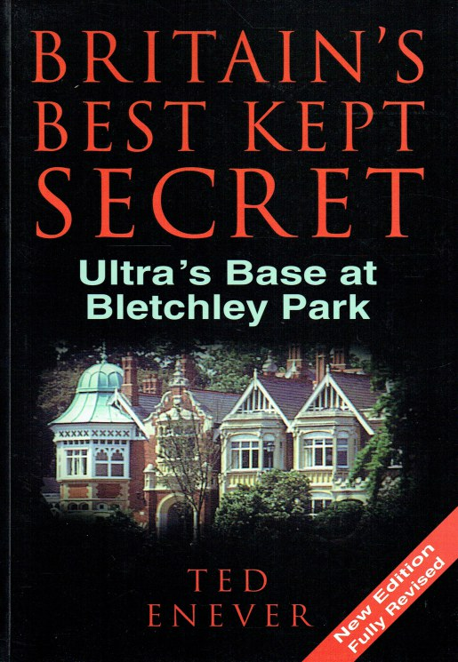 Image for BRITAIN'S BEST KEPT SECRET : ULTRA'S BASE AT BLETCHLEY PARK (THIRD REVISED EDITION)