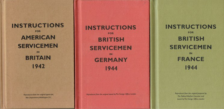 Image for INSTRUCTIONS FOR AMERICAN SERVICEMEN IN BRITAIN 1942 / INSTRUCTIONS FOR BRITISH SERVICEMEN IN FRANCE 1944 / INSTRUCTIONS FOR BRITISH SERVICEMEN IN GERMANY 1944