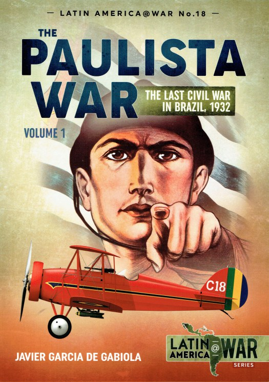 Image for THE PAULISTA WAR : THE LAST CIVIL WAR IN BRAZIL, 1932 : VOLUME 1