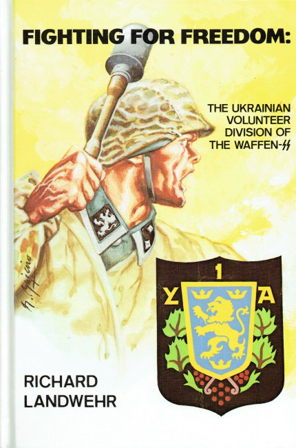 Image for FIGHTING FOR FREEDOM : THE UKRANIAN VOLUNTEER DIVISION OF THE WAFFEN-SS