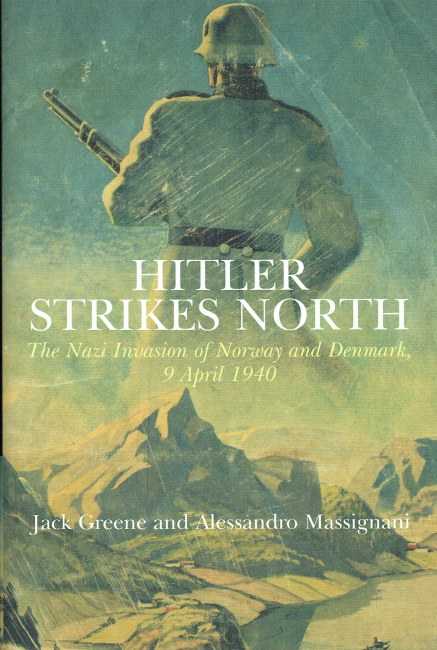 Image for HITLER STRIKES NORTH : THE NAZI INVASION OF NORWAY AND DENMARK, 9 APRIL 1940