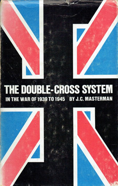 Image for THE DOUBLE-CROSS SYSTEM IN THE WAR OF 1939 TO 1945