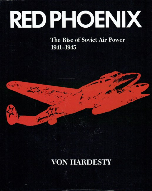 Image for RED PHOENIX : THE RISE OF SOVIET AIR POWER 1941-1945
