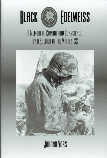 Image for BLACK EDELWEISS : A MEMOIR OF COMBAT AND CONSCIENCE BY A SOLDIER OF THE WAFFEN-SS