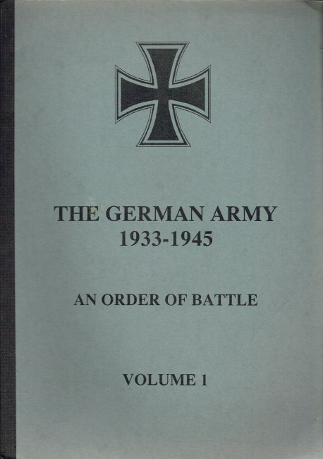 Image for THE GERMAN ARMY 1933-1945: AN ORDER OF BATTLE : VOLUME 1 THE HIGH COMMANDS AND DEPARTMENTS OF THE WEHRKREISE