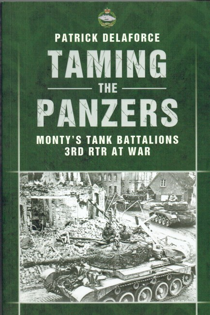 Image for TAMING THE PANZERS : MONTY'S TANK BATTALIONS, 3RD RTR AT WAR