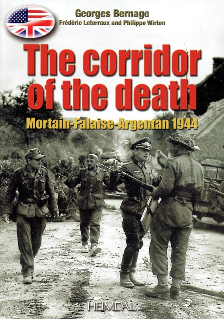 Image for THE CORRIDOR OF THE DEATH : MORTAIN-FALAISE-ARGENTAN 1944