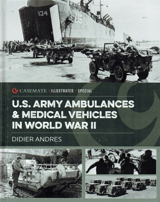 Image for US ARMY AMBULANCES & MEDICAL VEHICLES IN WORLD WAR II