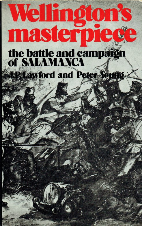 Image for WELLINGTON'S MASTERPIECE : THE BATTLE AND CAMPAIGN OF SALAMANCA