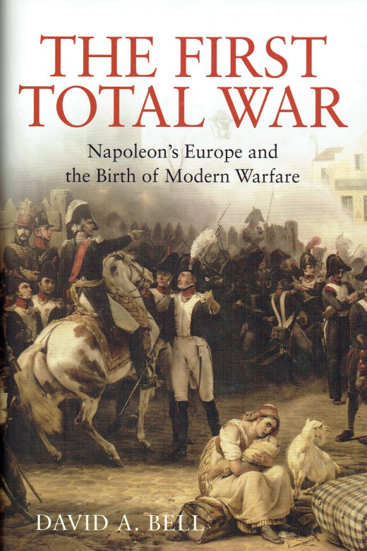 Image for THE FIRST TOTAL WAR : NAPOLEON'S EUROPE AND THE BIRTH OF MODERN WARFARE