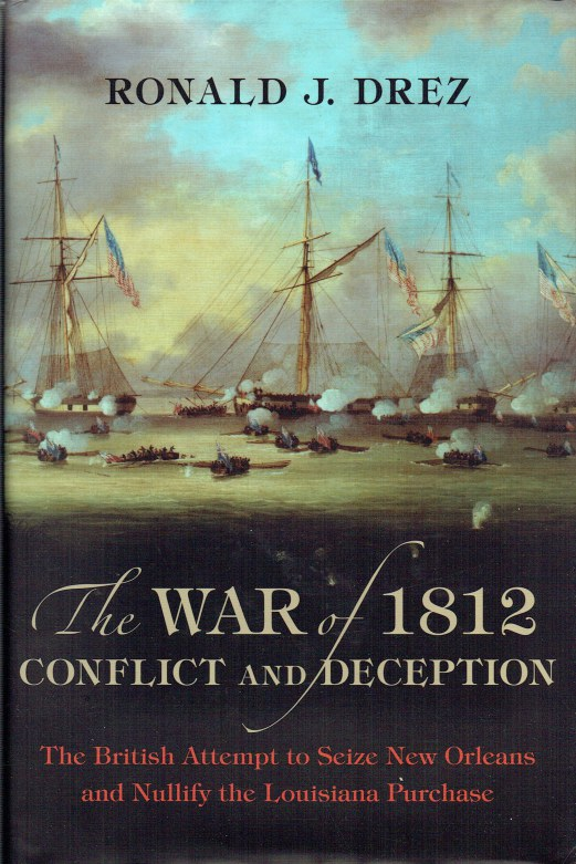 Image for THE WAR OF 1812, CONFLICT AND DECEPTION : THE BRITISH ATTEMPT TO SEIZE NEW ORLEANS AND NULLIFY THE LOUISIANA PURCHASE