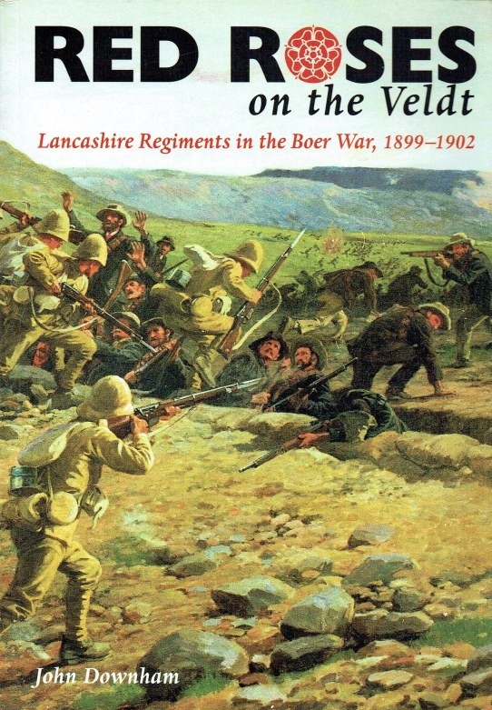 Image for RED ROSES ON THE VELDT : LANCASHIRE REGIMENTS IN THE BOER WAR, 1899-1902