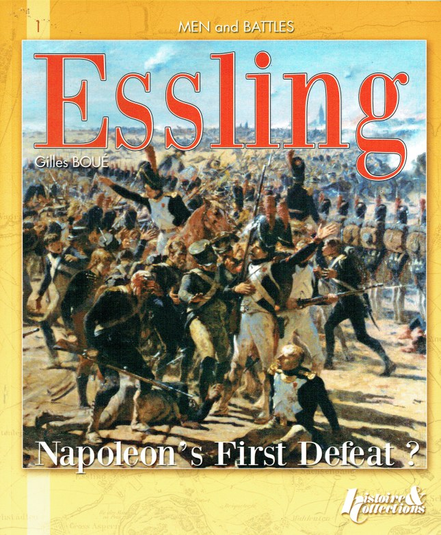 Image for THE BATTLE OF ESSLING 1809 : NAPOLEON'S FIRST DEFEAT?