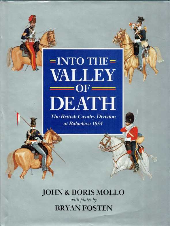 Image for INTO THE VALLEY OF DEATH : THE BRITISH CAVALRY DIVISION AT BALACLAVA 1854