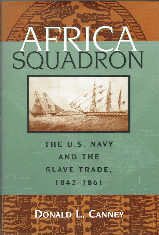 Image for AFRICA SQUADRON : THE U.S. NAVY AND THE SLAVE TRADE, 1842-1861