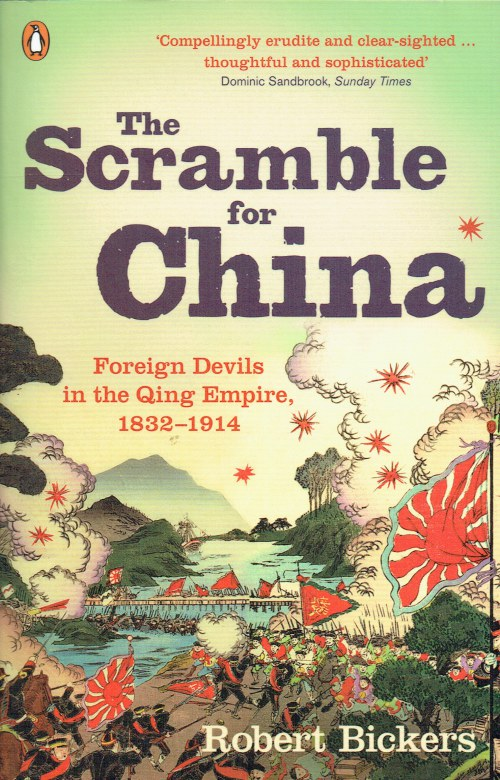 Image for THE SCRAMBLE FOR CHINA : FOREIGN DEVILS IN THE QING EMPIRE, 1832-1914