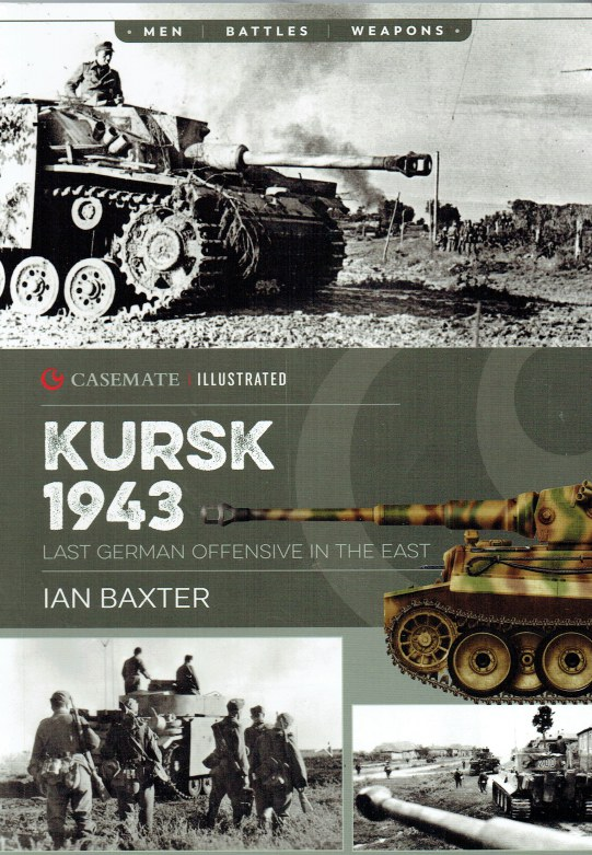 Image for KURSK 1943 : LAST GERMAN OFFENSIVE IN THE EAST