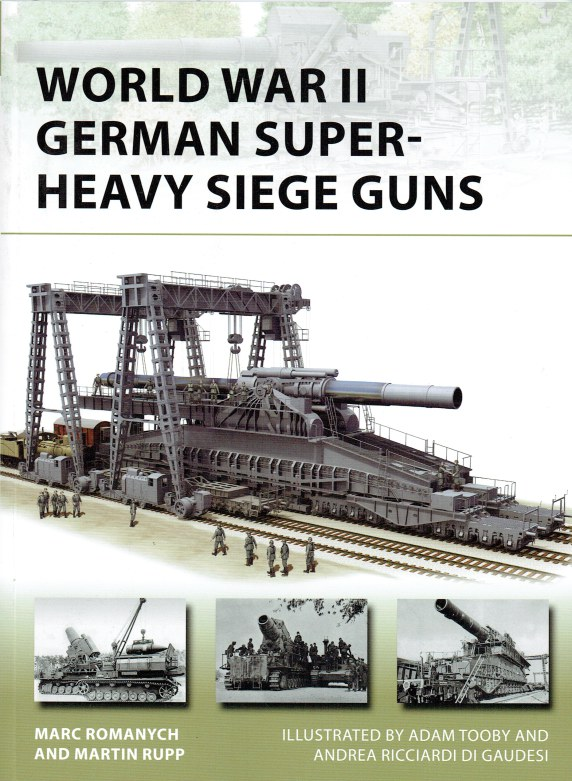 Image for WORLD WAR II GERMAN SUPER HEAVY SIEGE GUNS