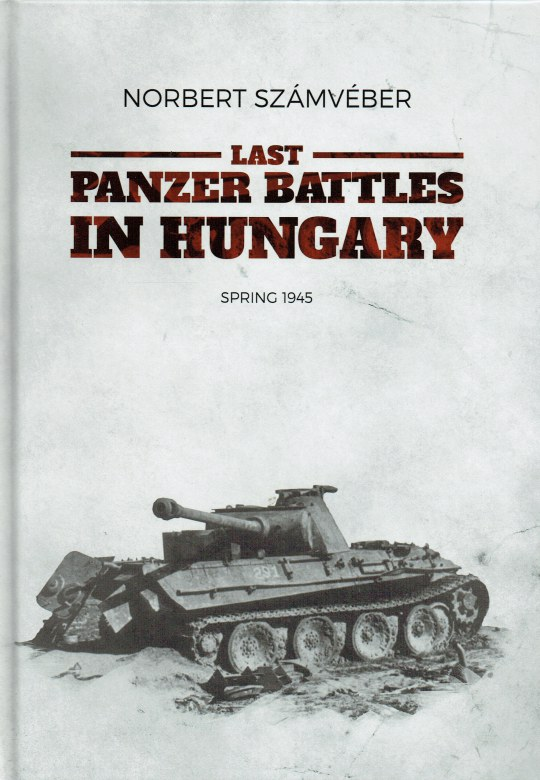 Image for LAST PANZER BATTLES IN HUNGARY, SPRING 1945