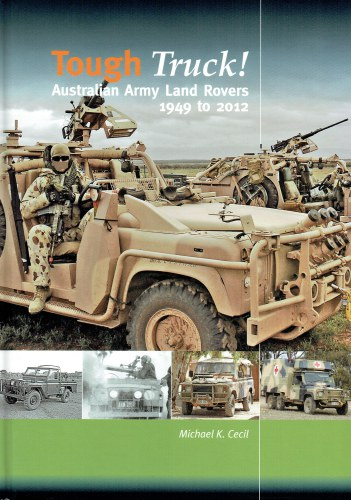 Image for TOUGH TRUCK! AUSTRALIAN ARMY LAND ROVERS 1949 TO 2012
