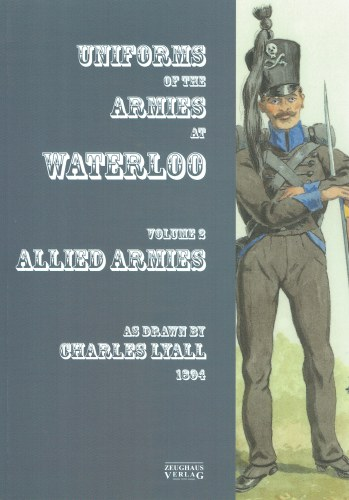 Image for UNIFORMS OF THE ARMIES AT WATERLOO VOLUME 2: ALLIED ARMIES