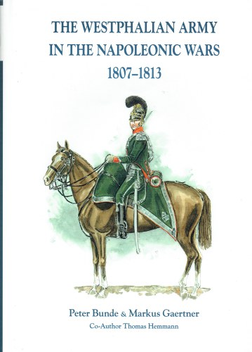 Image for THE WESTPHALIAN ARMY IN THE NAPOLEONIC WARS 1807-1813