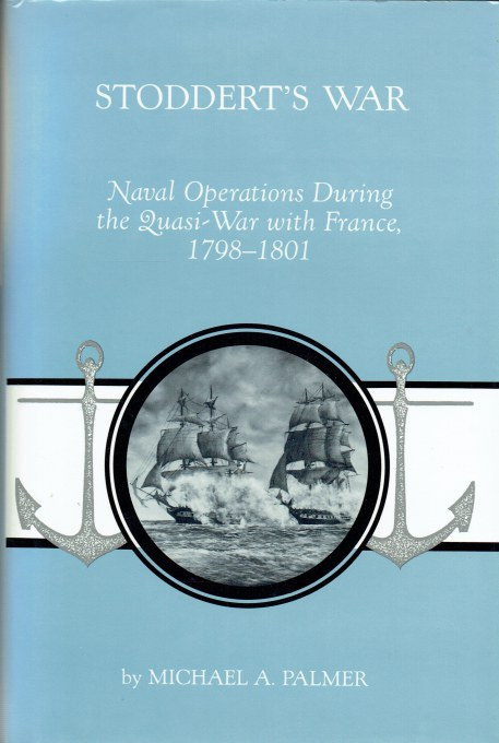 Image for STODDARTS'S WAR : NAVAL OPERATIONS DURING THE QUASI-WAR WITH FRANCE, 1798-1801