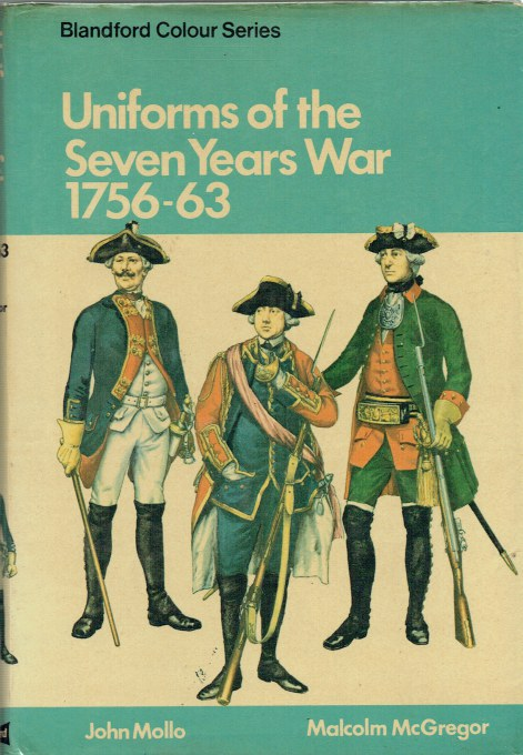Image for UNIFORMS OF THE SEVEN YEARS WAR 1756-1763
