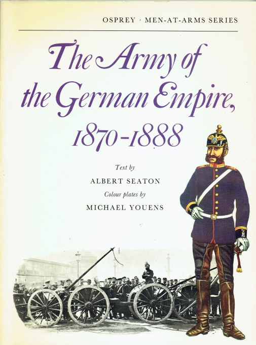 Image for THE ARMY OF THE GERMAN EMPIRE 1870-1888