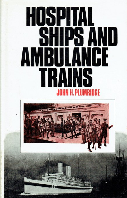 Image for HOSPITAL SHIPS AND AMBULANCE TRAINS