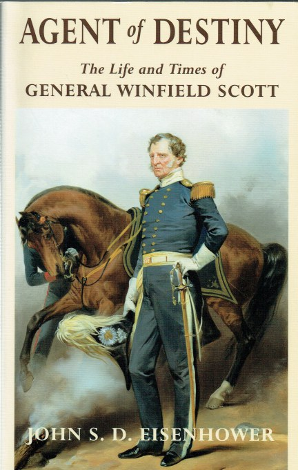 Image for AGENT OF DESTINY : THE LIFE AND TIMES OF GENERAL WINFIELD SCOTT